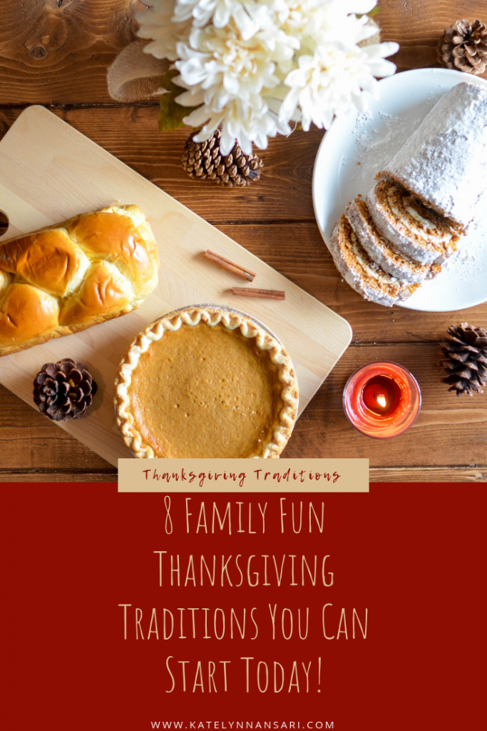 8 Family Fun Thanksgiving Traditions You Can Start Today ---- Katelynn Ansari