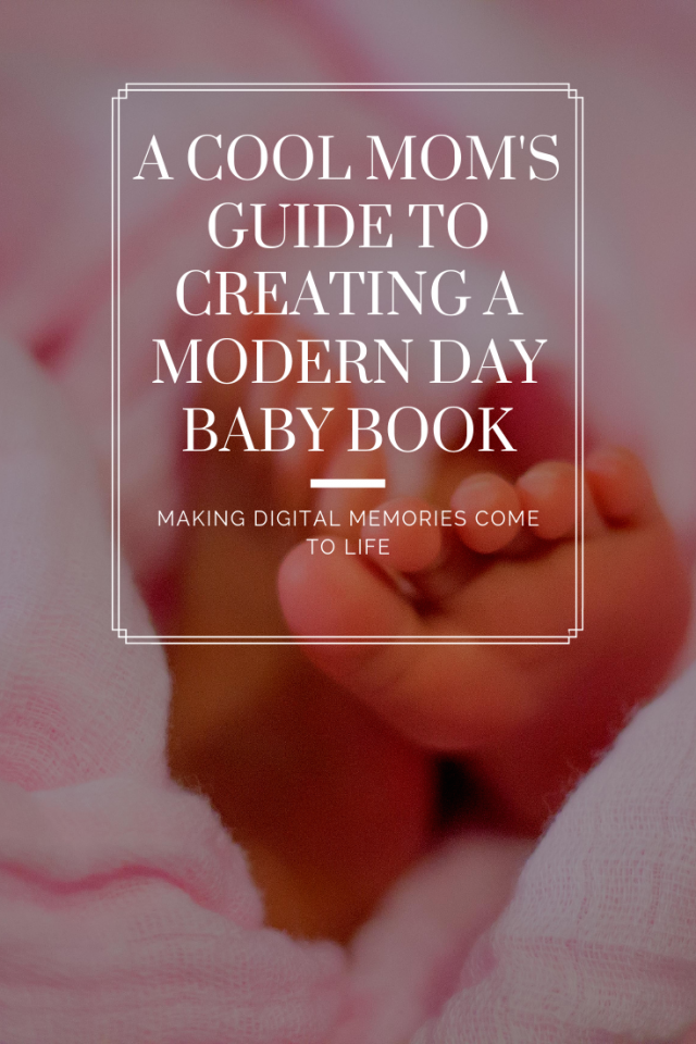 A Cool Mom's Guide to Creating a Modern Day Baby Book via www.katelynnansari.com    #MothersDay #Mixbook #BabyBook #Memories #DigitalMemories #OhJoy