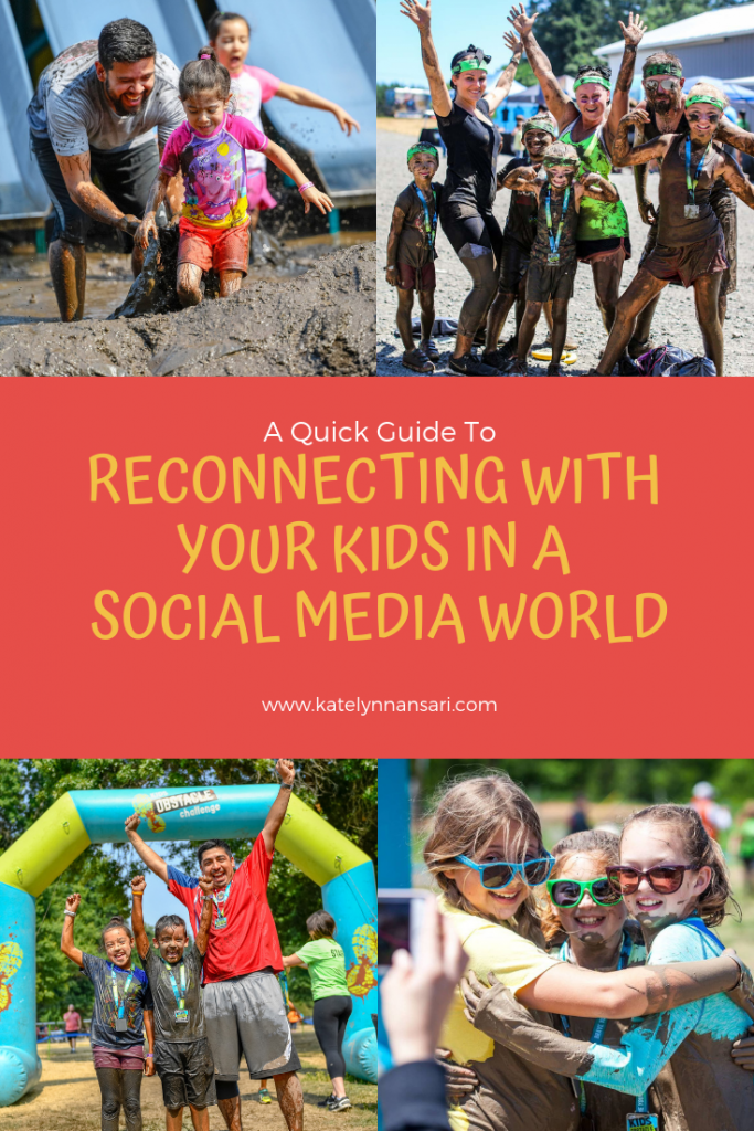 A Quick Guide To Reconnecting With Your Kids In A Social Media World